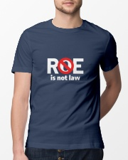 Roe is not law Classic T-Shirt lifestyle-mens-crewneck-front-13