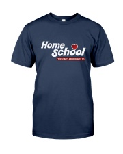 HOME SCHOOL: YOU CAN'T AFFORD NOT TO Classic T-Shirt thumbnail
