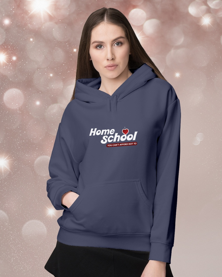 HOME SCHOOL: YOU CAN'T AFFORD NOT TO Hooded Sweatshirt