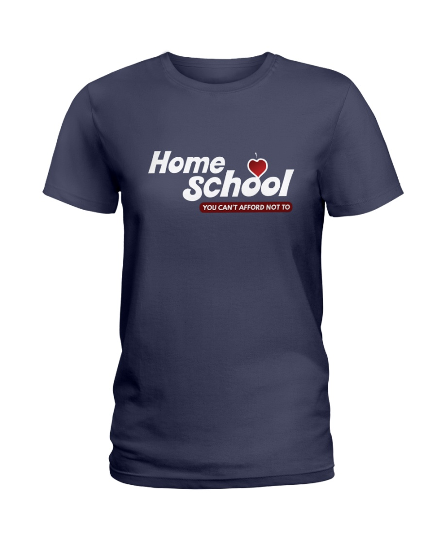 HOME SCHOOL: YOU CAN'T AFFORD NOT TO Ladies T-Shirt