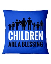 Children are a blessing Square Pillowcase thumbnail