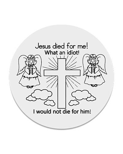 Jesus Died For Me Hoodie T-shirt Sweatshirt Merch
