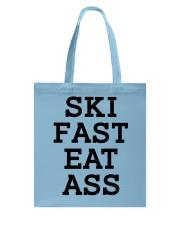 Ski Fast Eat Ass Sweatshirt Hoodie Skate Tshirt Tote Bag thumbnail