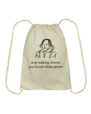 Stop Making Drama You're Not Shakespeare Shirt Tee Drawstring Bag thumbnail
