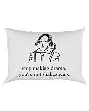 Stop Making Drama You're Not Shakespeare Shirt Tee Rectangular Pillowcase thumbnail