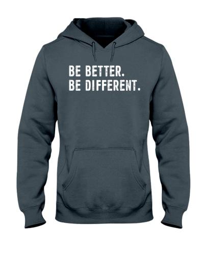 Be Better Be Different Hoodie Tshirt Sweatshirt