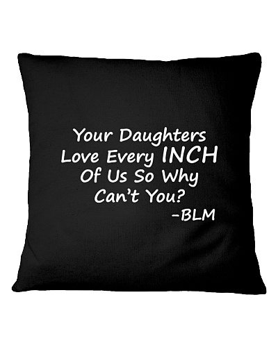 Your Daughters Love Every Inch Of Us Tshirt Signs