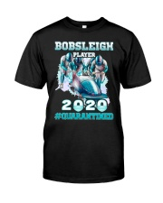 Bobsleigh Player 2020 Quarantined Shirt Classic T-Shirt front