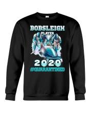 Bobsleigh Player 2020 Quarantined Shirt Crewneck Sweatshirt thumbnail