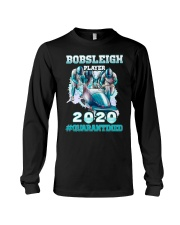 Bobsleigh Player 2020 Quarantined Shirt Long Sleeve Tee thumbnail