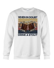 Vintage Beers When In Doubt Drink A Stout Shirt Crewneck Sweatshirt thumbnail