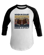 Vintage Beers When In Doubt Drink A Stout Shirt Baseball Tee thumbnail
