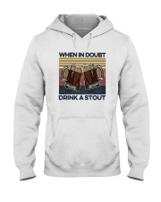 Vintage Beers When In Doubt Drink A Stout Shirt Hooded Sweatshirt thumbnail