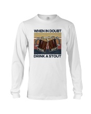 Vintage Beers When In Doubt Drink A Stout Shirt Long Sleeve Tee thumbnail