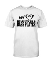 My Heart Belongs To A Bass Player Shirt Classic T-Shirt front