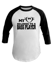 My Heart Belongs To A Bass Player Shirt Baseball Tee thumbnail