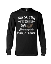 Ma Soeur C'est Comme Le Café Elle Shirt Long Sleeve Tee thumbnail