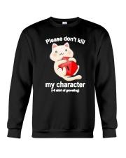 Cat Dungeon Please Dont Kill My Character Shirt Crewneck Sweatshirt thumbnail