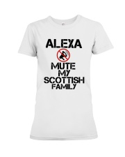 Alexa Mute My Scottish Family Shirt Premium Fit Ladies Tee thumbnail
