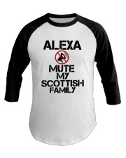 Alexa Mute My Scottish Family Shirt Baseball Tee thumbnail