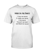 Ways To My Heart 1 Buy Me Tacos 2 Make Me Shirt Classic T-Shirt front