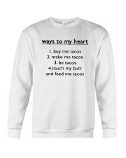 Ways To My Heart 1 Buy Me Tacos 2 Make Me Shirt Crewneck Sweatshirt thumbnail