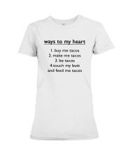 Ways To My Heart 1 Buy Me Tacos 2 Make Me Shirt Premium Fit Ladies Tee thumbnail