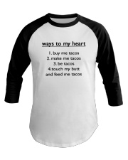 Ways To My Heart 1 Buy Me Tacos 2 Make Me Shirt Baseball Tee thumbnail