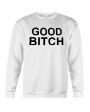 Good Bitch Shirt Crewneck Sweatshirt thumbnail