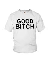 Good Bitch Shirt Youth T-Shirt thumbnail