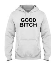 Good Bitch Shirt Hooded Sweatshirt thumbnail