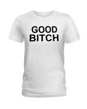 Good Bitch Shirt Ladies T-Shirt thumbnail
