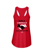 Only Liberals Call Me Racist Shirt Ladies Flowy Tank thumbnail