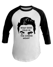 What Does Fold In The Cheese Mean Shirt Baseball Tee thumbnail