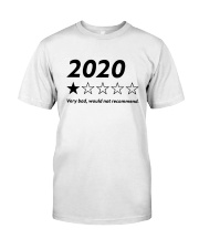 2020 Very Bad Would Not Recommend Shirt Classic T-Shirt front