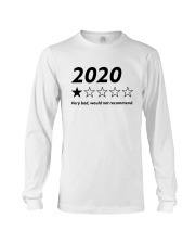 2020 Very Bad Would Not Recommend Shirt Long Sleeve Tee thumbnail