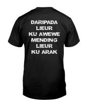 Daripada Lieur Ku Awewe Mending Lieur Ku Arak Shir Classic T-Shirt back