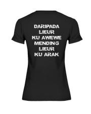Daripada Lieur Ku Awewe Mending Lieur Ku Arak Shir Premium Fit Ladies Tee thumbnail