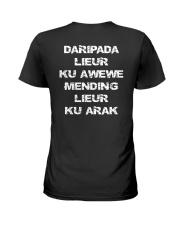 Daripada Lieur Ku Awewe Mending Lieur Ku Arak Shir Ladies T-Shirt thumbnail
