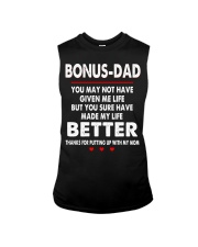 Bonus Dad You May Not Have Given Me Life Shirt Sleeveless Tee tile