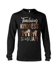Teaching Kindness Is My Jam Shirt Long Sleeve Tee thumbnail