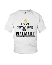 I Can't Stay At Home I Work At Walmart Shirt Youth T-Shirt thumbnail