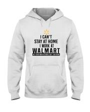 I Can't Stay At Home I Work At Walmart Shirt Hooded Sweatshirt thumbnail