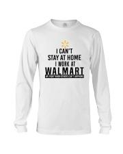 I Can't Stay At Home I Work At Walmart Shirt Long Sleeve Tee thumbnail