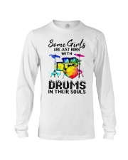 Some Girls Are Born With Drums In Souls Shirt Long Sleeve Tee thumbnail
