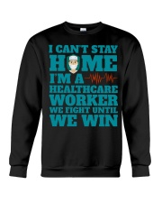I Cant Stay Home Im A Healthcare Worker Shirt Crewneck Sweatshirt thumbnail