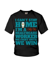I Cant Stay Home Im A Healthcare Worker Shirt Youth T-Shirt thumbnail