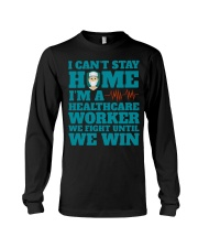 I Cant Stay Home Im A Healthcare Worker Shirt Long Sleeve Tee thumbnail