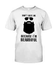 Don't Hate Me Because I'm Beardiful Shirt Classic T-Shirt front