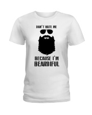 Don't Hate Me Because I'm Beardiful Shirt Ladies T-Shirt thumbnail